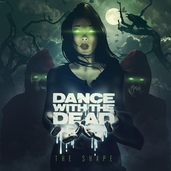 Dance With The Dead – The Shape (2016)